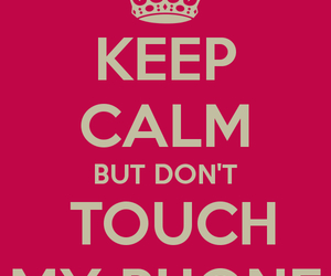 dont, touch, and keep calm image