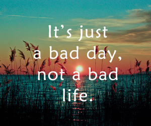 life, day, and quote image