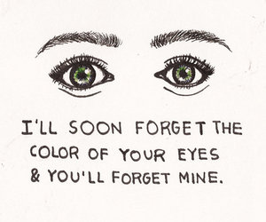 eyes, quotes, and forget image
