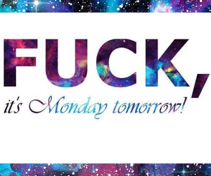 hate, monday, and tomorrow image