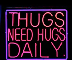 hugs, neon, and thugs image