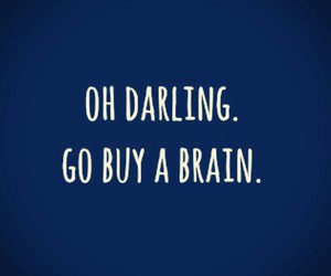 brain, darling, and quotes image