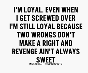 loyal, quote, and Right image