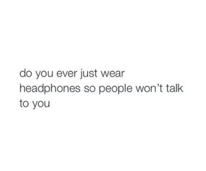 headphones, relatable, and me image