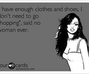 no woman ever and enough clothes and shoes image