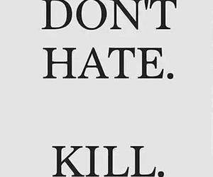 kill, hate, and quote image