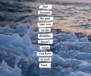 quote, life, and past image