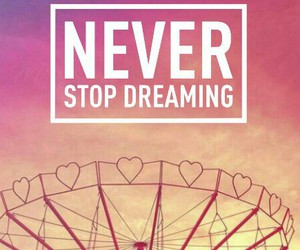 carousel, true, and never stop dreaming image