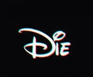 die, disney, and text image