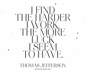 quote, work, and luck image