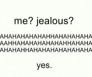 jealous, me, and quote image