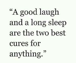 quotes, laugh, and sleep image