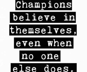 quote, believe, and champion image