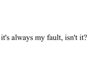 fault, quotes, and sad image