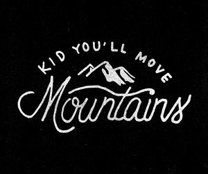 quotes, mountains, and kids image