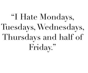 monday, friday, and hate image