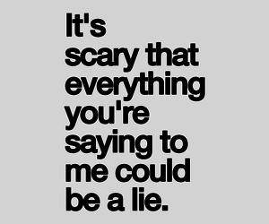 scary, lies, and quotes image