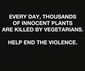 killed, plants, and vegetarians image