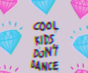 cool, dance, and dont image