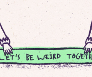 weird, together, and quote image