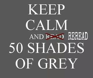 50 shades of grey, keep calm, and read image