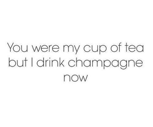 champagne, quotes, and tea image