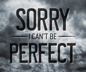sorry, perfect, and words image