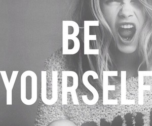 be yourself, quotes, and yourself image