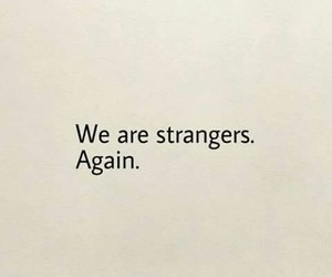 strangers, quotes, and sad image