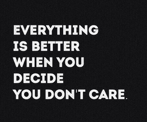 quote, life, and don't care image