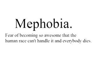 awesome, fear, and mephobia image