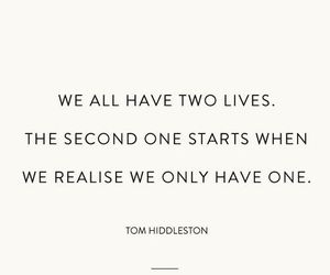 quotes, life, and tom hiddleston image