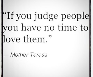 quote, judge, and mother teresa image