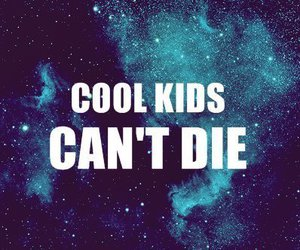 cool, die, and kids image