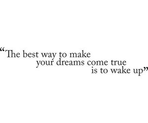 dreams, quote, and wake up image