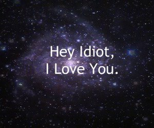 love, idiot, and galaxy image