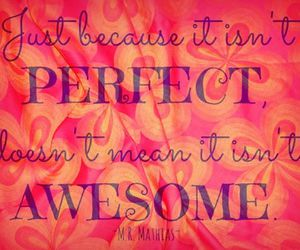 appreciation, awesome, and imperfection image