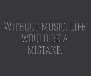music, life, and mistake image
