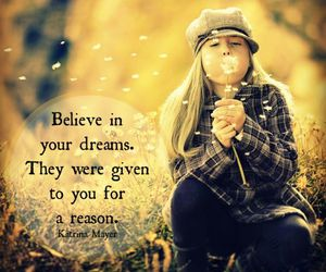 always, believe, and dreams image