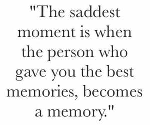 memories, sad, and quotes image