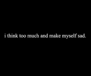 sad and think too much image