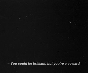 quotes, coward, and brilliant image