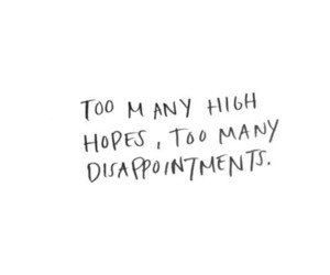 hope, disappointment, and text image