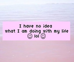 life, lol, and quotes image