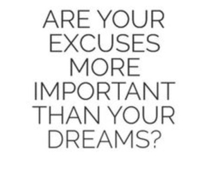 dreams, excuses, and life image