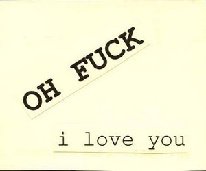 fuck, text, and i ♥ you image