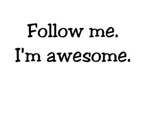 awesome, follow, and me image