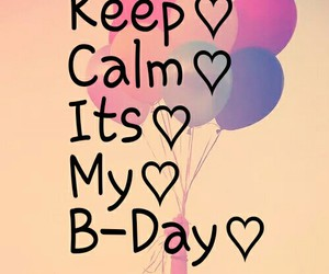 keep calm its my birthday image