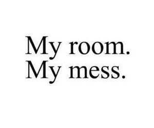 room, mess, and quotes image