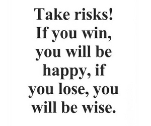happy, quote, and risk image
